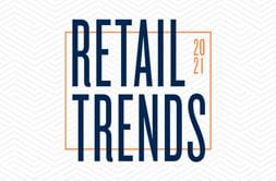 Retail Trends 2021
